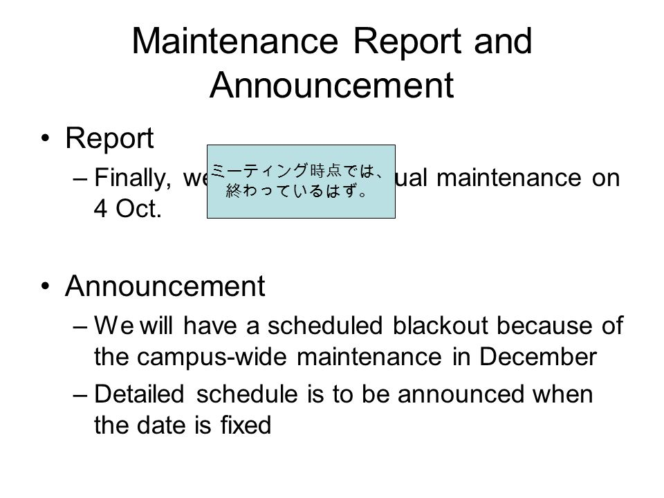 Maintenance Report and Announcement Report –Finally, we underwent annual maintenance on 4 Oct.