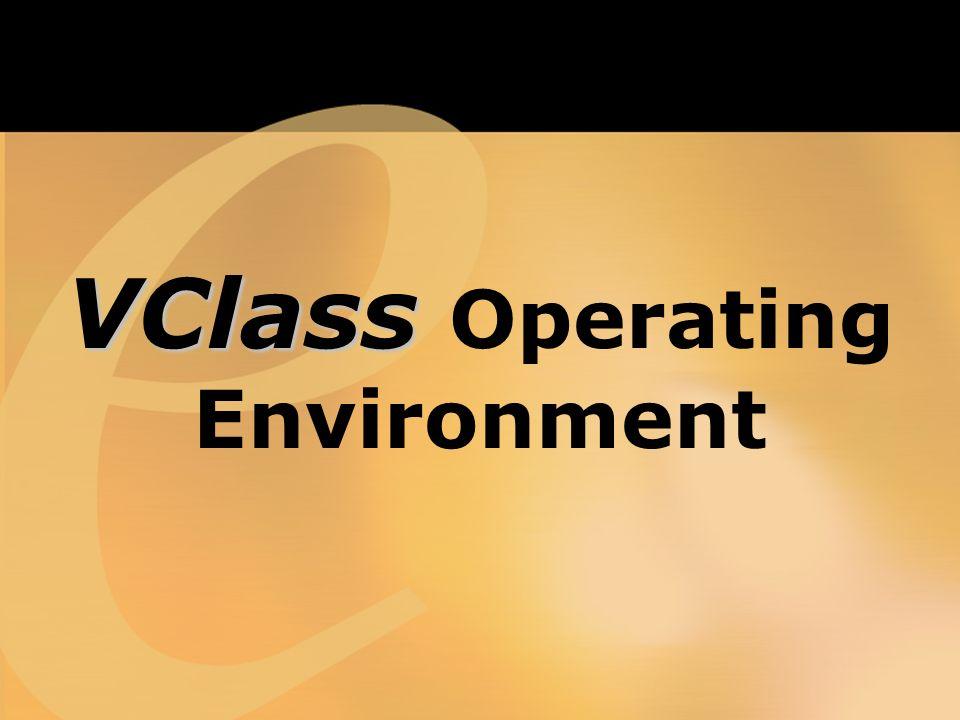 VClass VClass Operating Environment