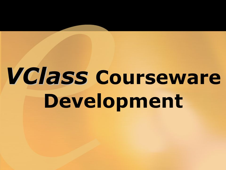 VClass VClass Courseware Development