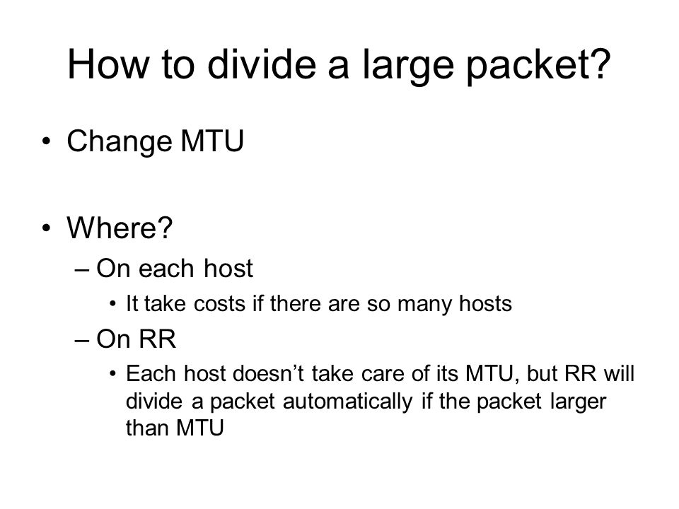 How to divide a large packet. Change MTU Where.