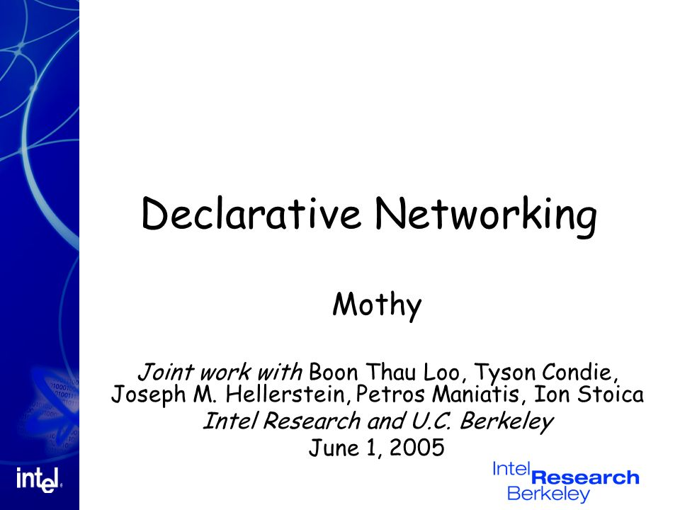 Declarative Networking Mothy Joint work with Boon Thau Loo, Tyson Condie, Joseph M.