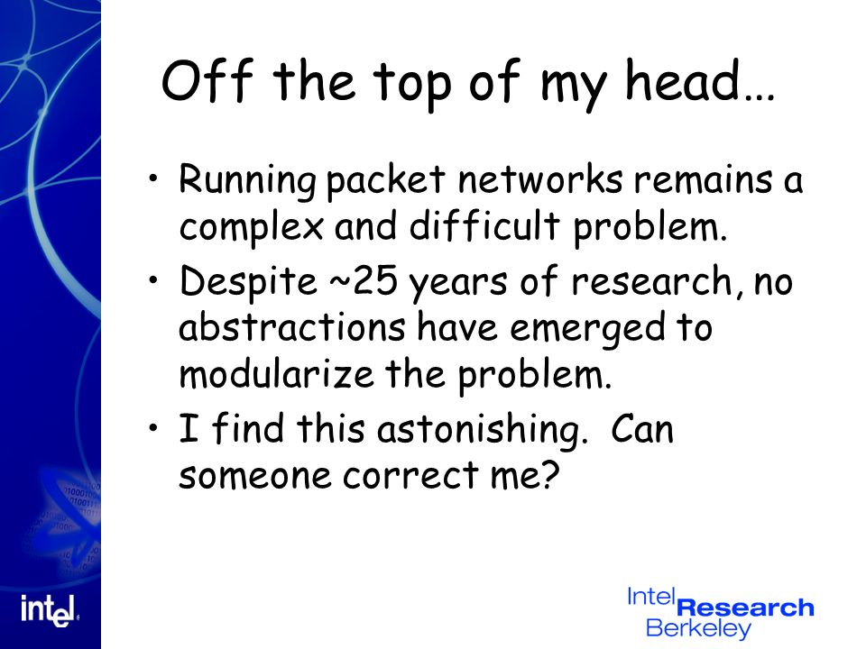 Off the top of my head… Running packet networks remains a complex and difficult problem.