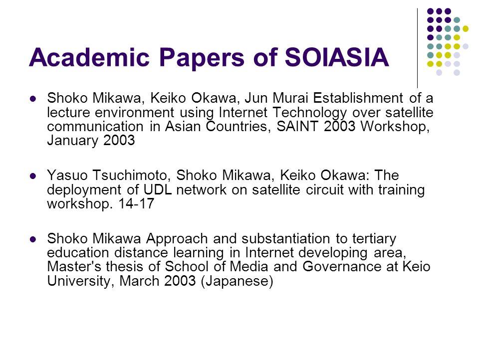 Academic Papers of SOIASIA Shoko Mikawa, Keiko Okawa, Jun Murai Establishment of a lecture environment using Internet Technology over satellite commun