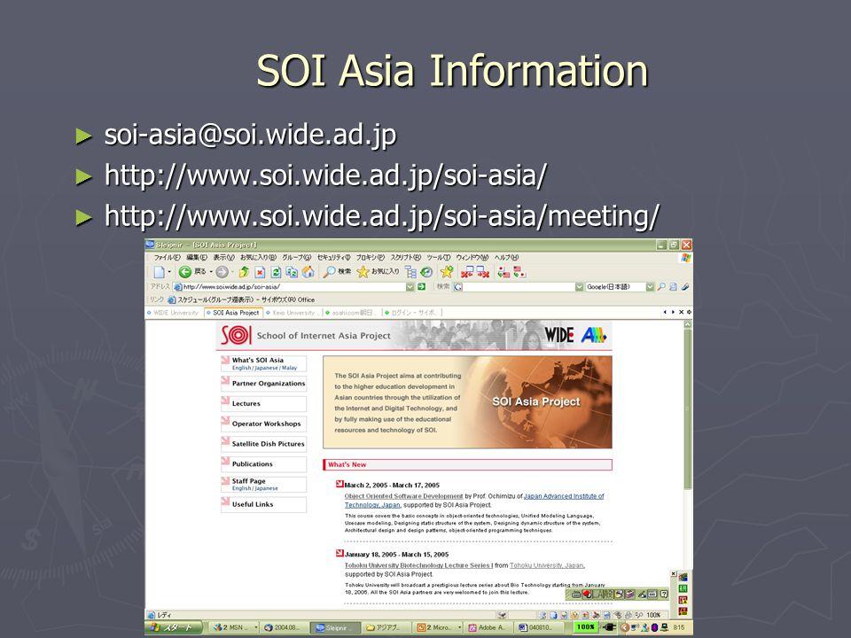 SOI Asia Information soi-asia@soi.wide.ad.jp soi-asia@soi.wide.ad.jp http://www.soi.wide.ad.jp/soi-asia/ http://www.soi.wide.ad.jp/soi-asia/ http://www.soi.wide.ad.jp/soi-asia/meeting/ http://www.soi.wide.ad.jp/soi-asia/meeting/
