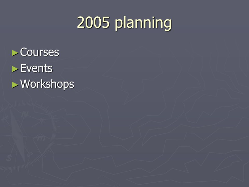 2005 planning Courses Courses Events Events Workshops Workshops