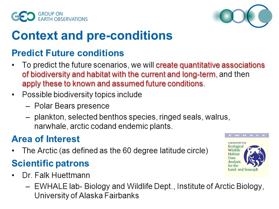 Context and pre-conditions Predict Future conditions create quantitative associations of biodiversity and habitat with the current and long-term apply these to known and assumed future conditionsTo predict the future scenarios, we will create quantitative associations of biodiversity and habitat with the current and long-term, and then apply these to known and assumed future conditions.