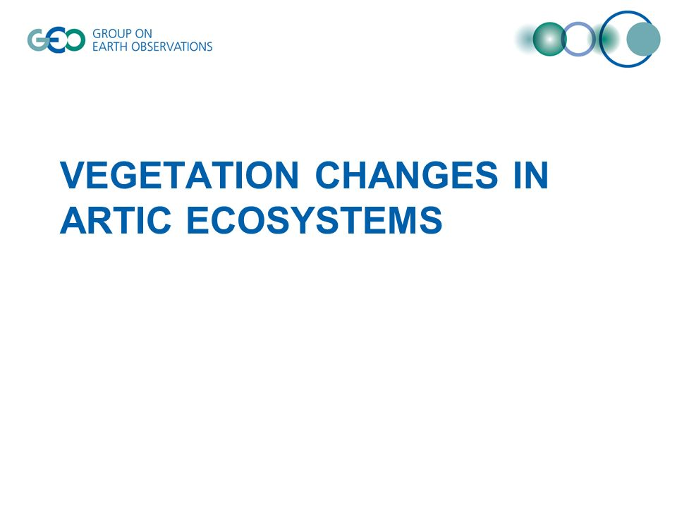 VEGETATION CHANGES IN ARTIC ECOSYSTEMS