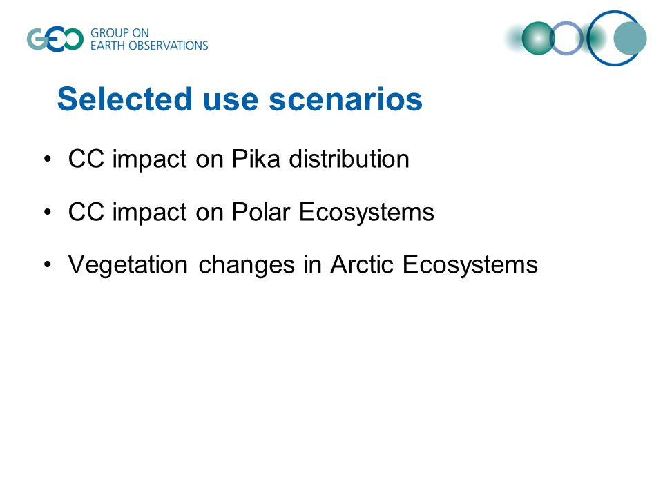 Selected use scenarios CC impact on Pika distribution CC impact on Polar Ecosystems Vegetation changes in Arctic Ecosystems