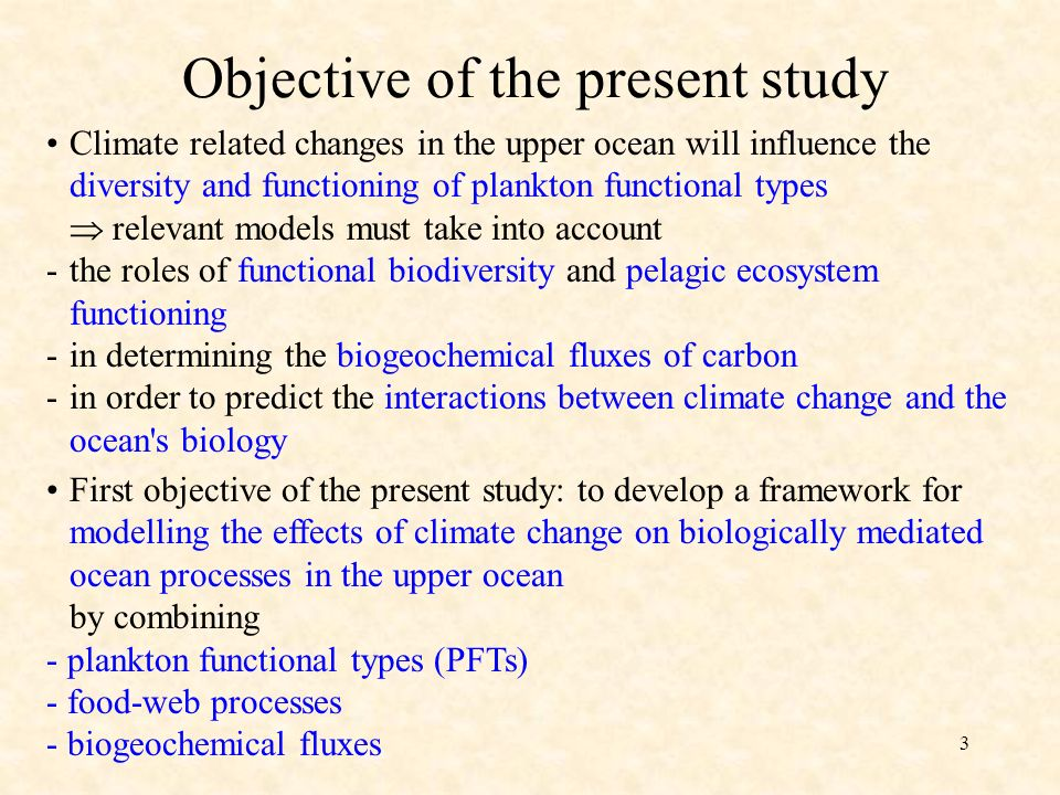 34 Studies needed: conclusion On-going development of models to assess the role of climate feedback on ocean ecosystems and biogeochemistry -necessitates the reconsideration of the distinction between the euphotic zone and the underlying waters (above the permanent pycnocline) -in an Earth-System integration, where feedbacks and indirect effects are important and are often the dominant drivers, disciplinary distinctions between functional biodiversity, ecosystem functioning and the fluxes of elements and associated feedbacks are no longer appropriate -programs, field studies and models must integrate these components over the whole upper ocean