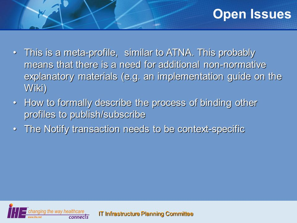 IT Infrastructure Planning Committee Open Issues This is a meta-profile, similar to ATNA.