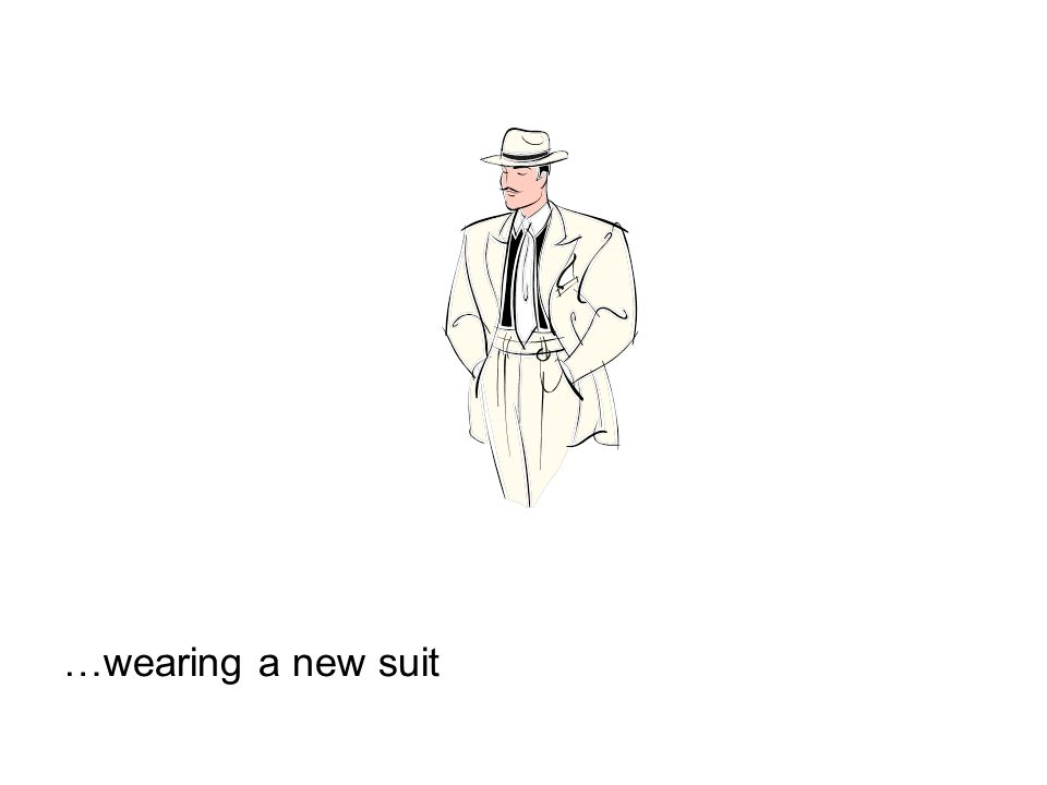 …wearing a new suit