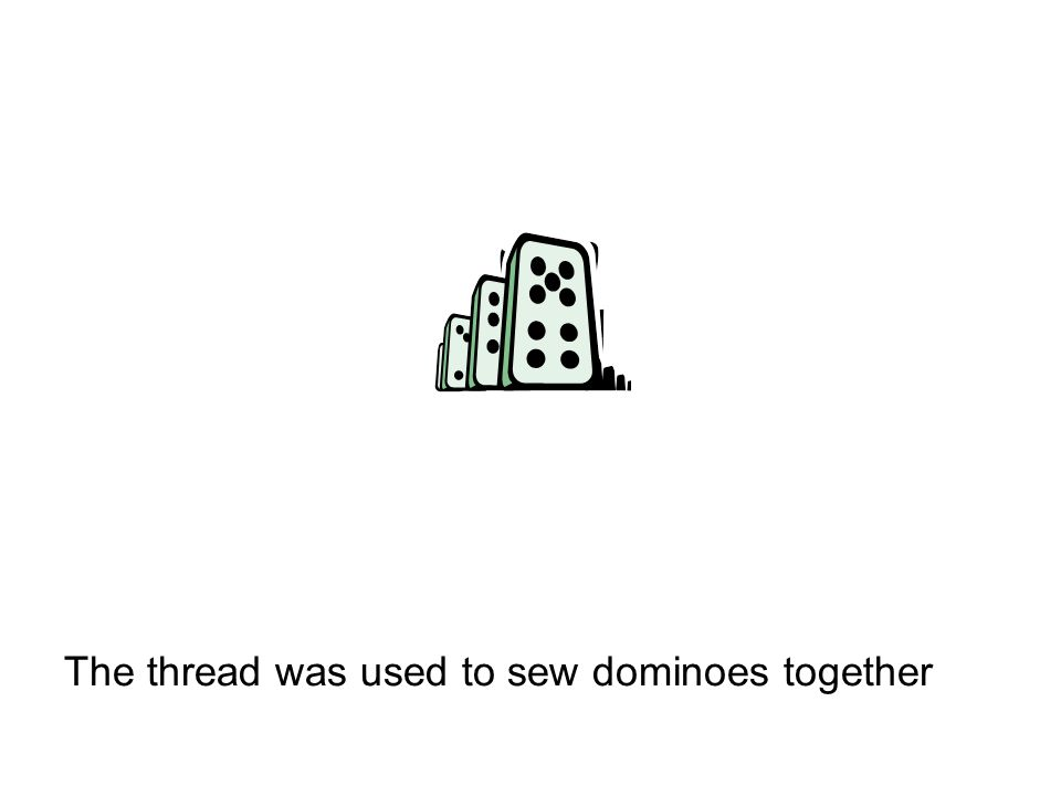 The thread was used to sew dominoes together