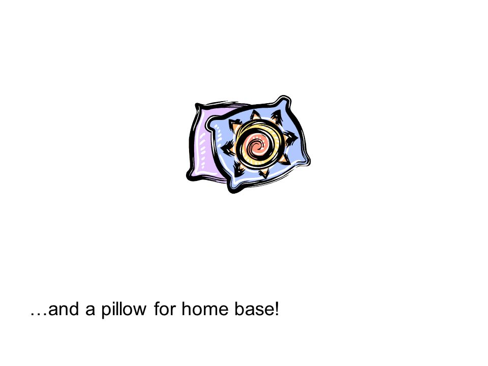 …and a pillow for home base!