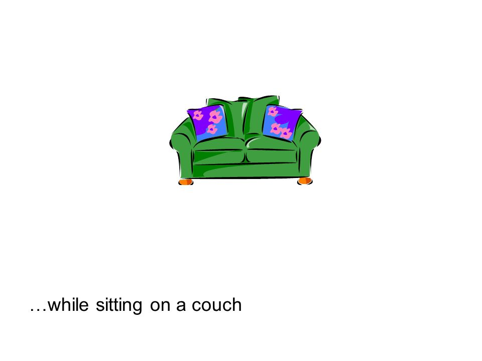 …while sitting on a couch