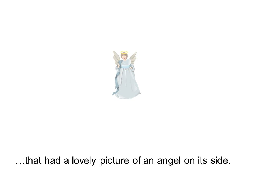 …that had a lovely picture of an angel on its side.