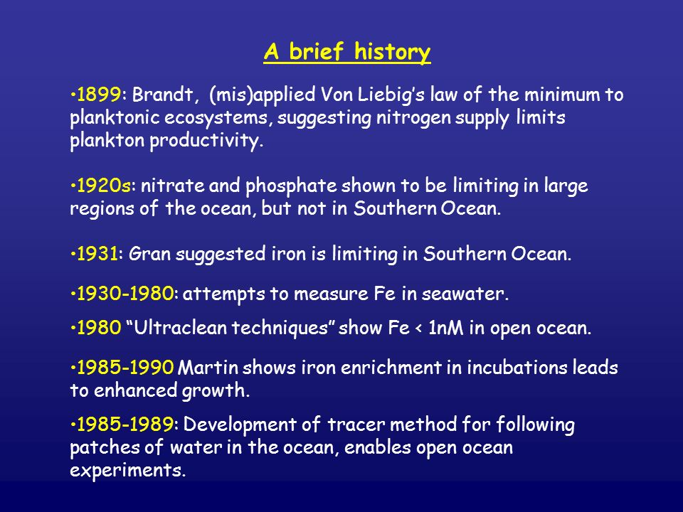 A brief history 1899: Brandt, (mis)applied Von Liebigs law of the minimum to planktonic ecosystems, suggesting nitrogen supply limits plankton product