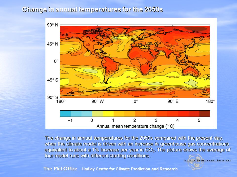 Change in annual temperatures for the 2050s The change in annual temperatures for the 2050s compared with the present day, when the climate model is driven with an increase in greenhouse gas concentrations equivalent to about a 1% increase per year in CO 2.
