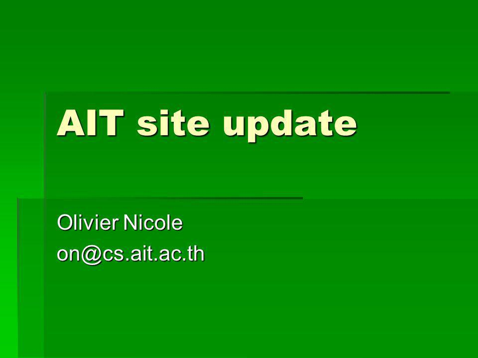 AIT site update Olivier Nicole on@cs.ait.ac.th