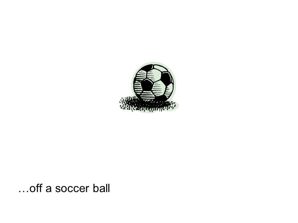 …off a soccer ball