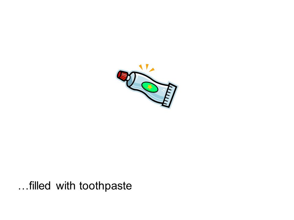 …filled with toothpaste