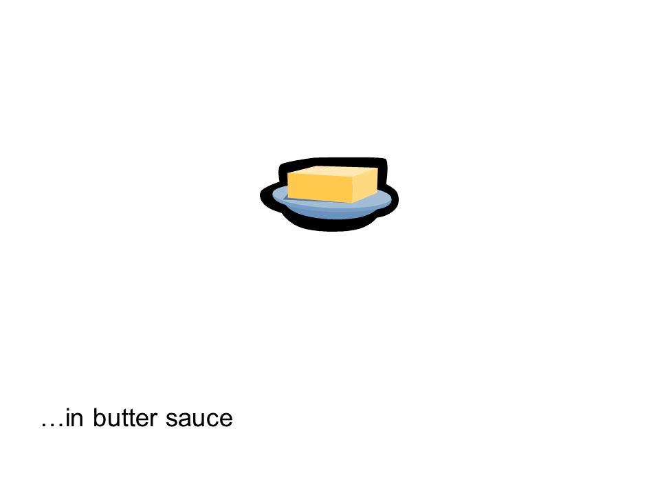 …in butter sauce