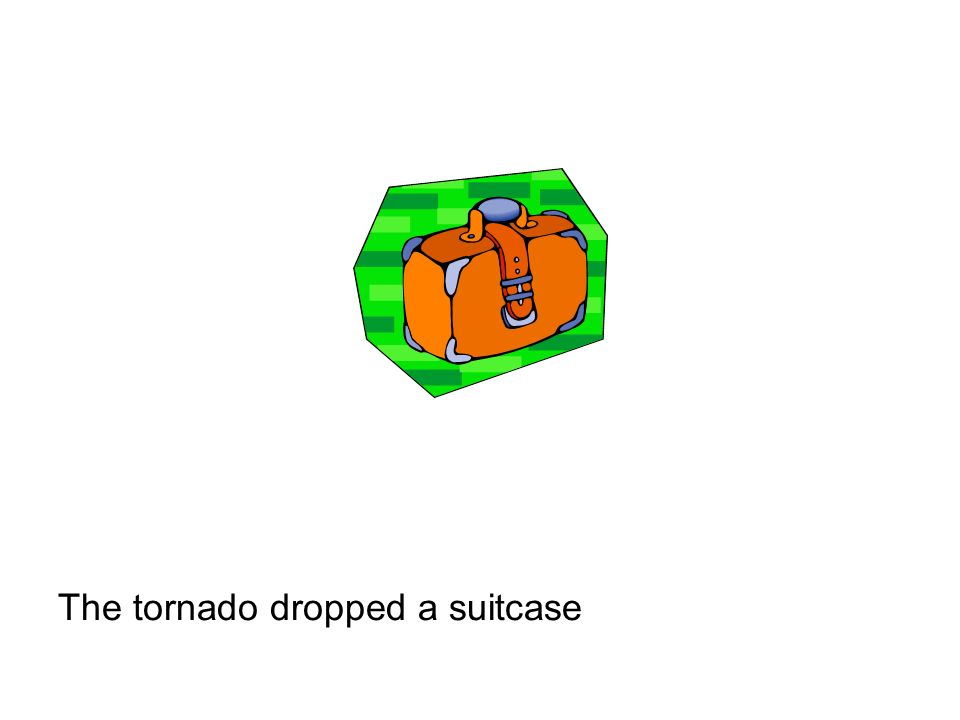 The tornado dropped a suitcase