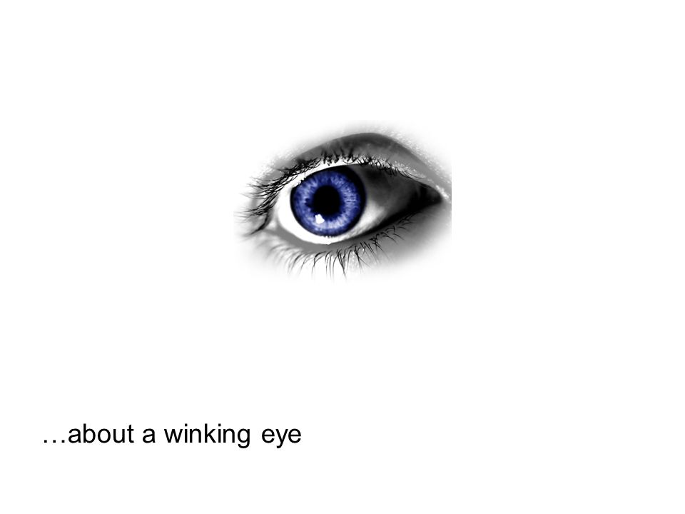 …about a winking eye