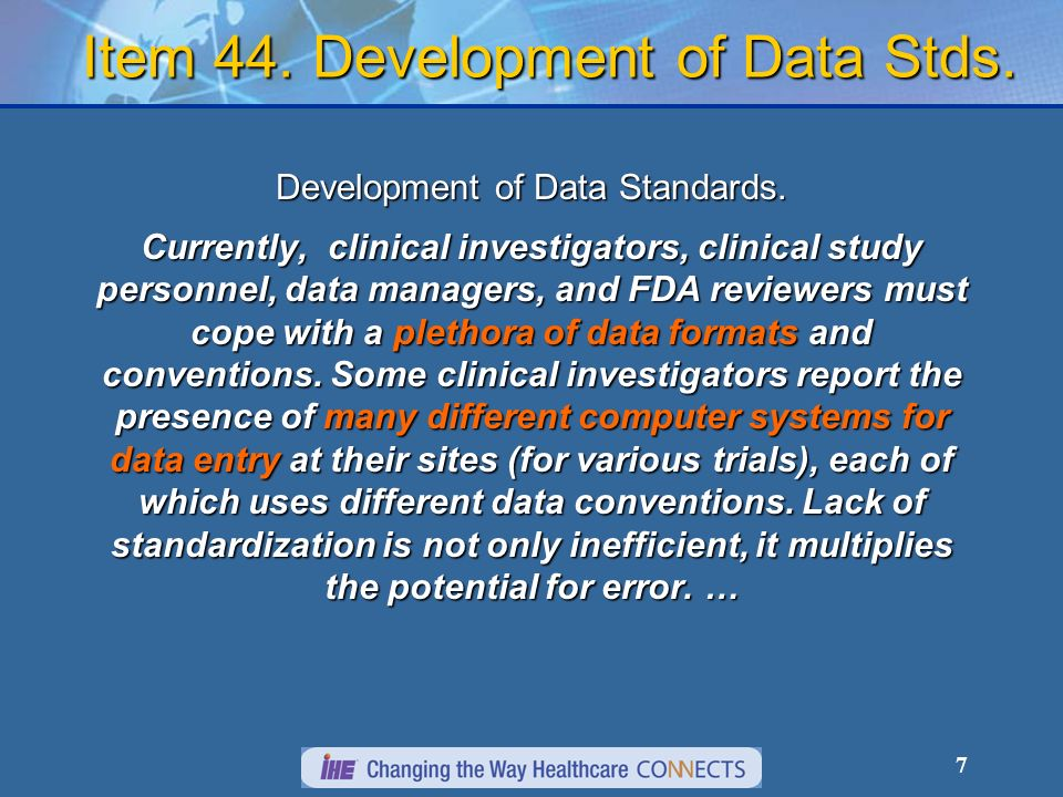 7 Item 44.Development of Data Stds. Development of Data Standards.