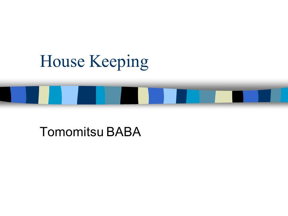 House Keeping Tomomitsu BABA