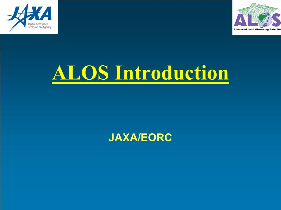 ALOS (1/2) Spacecraft MassApprox.4 tons Generated PowerApprox.