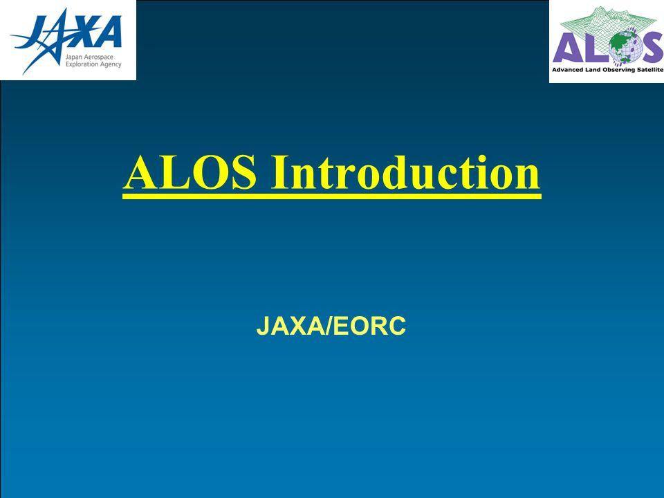 ALOS Introduction JAXA/EORC