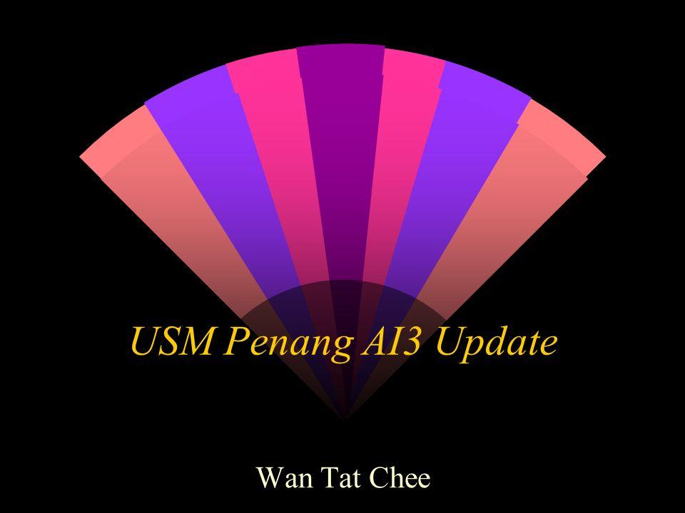 USM Penang AI3 Update Wan Tat Chee