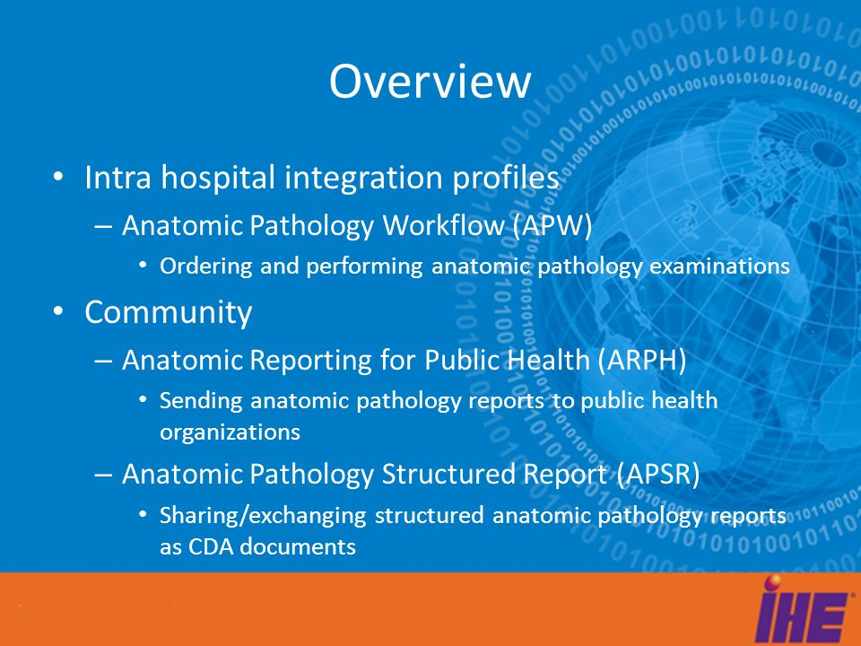 Organization of Anatomic Pathology Technical Framework 2010 2011 Revision 2.0 July 23, 2010 Draft for Trial Implementation 2010 Supplement for Trial Implementation