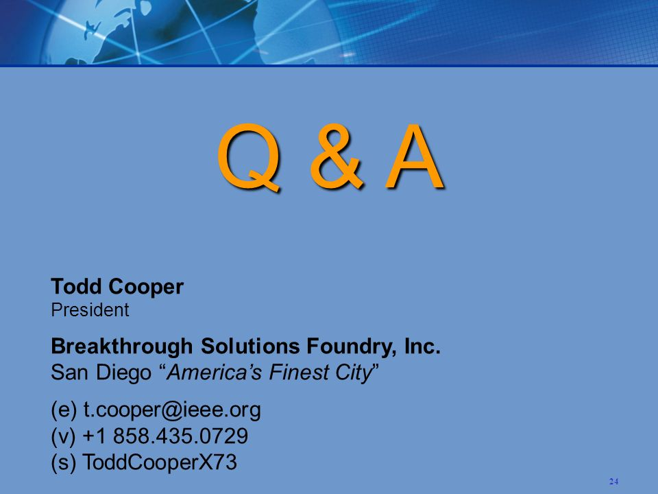 24 Todd Cooper President Breakthrough Solutions Foundry, Inc.