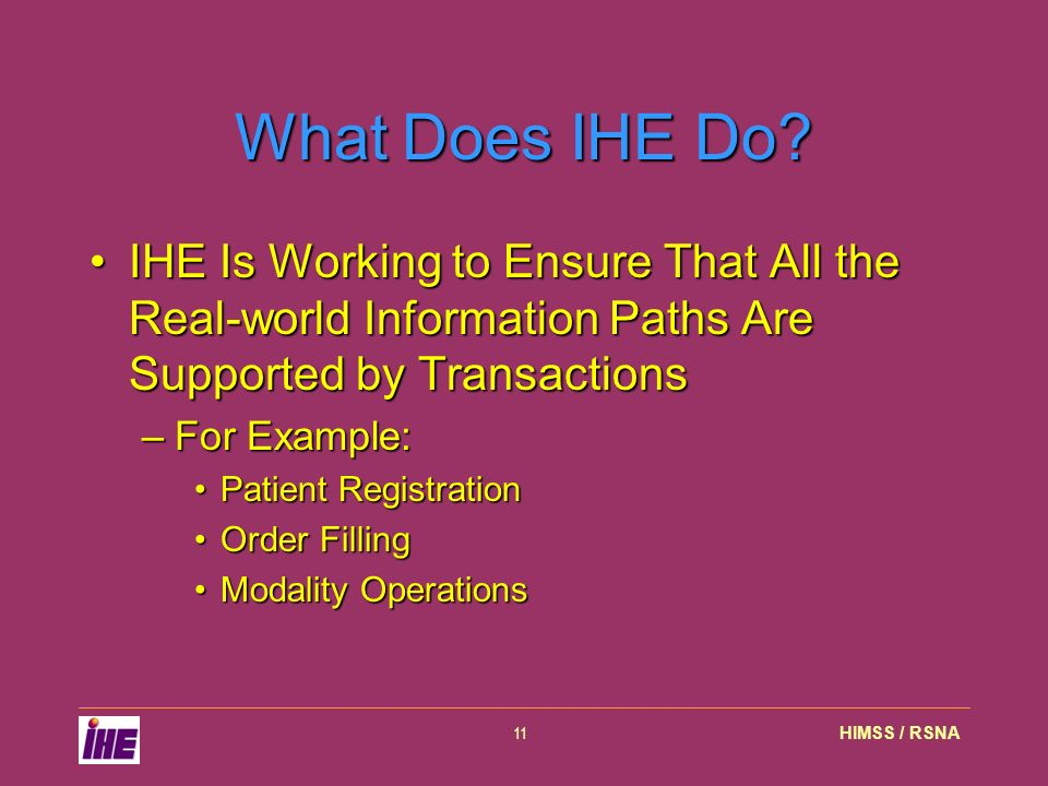 HIMSS / RSNA11 What Does IHE Do.