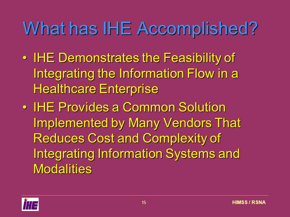 HIMSS / RSNA15 What has IHE Accomplished.