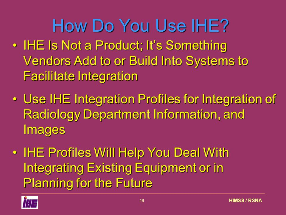 HIMSS / RSNA16 How Do You Use IHE.