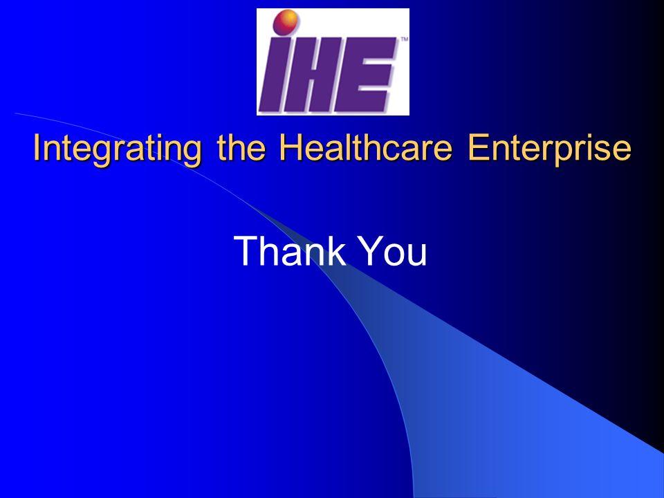 Integrating the Healthcare Enterprise Thank You