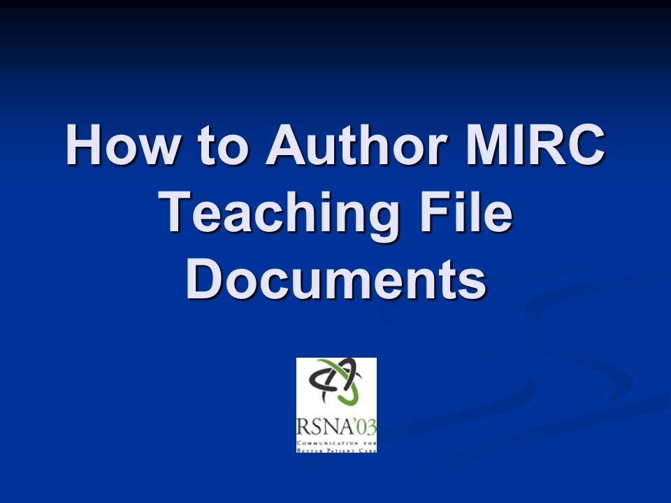 How to Author MIRC Teaching File Documents