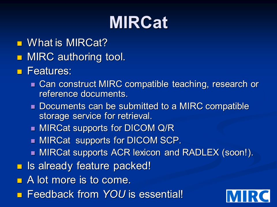 MIRCat What is MIRCat. What is MIRCat. MIRC authoring tool.