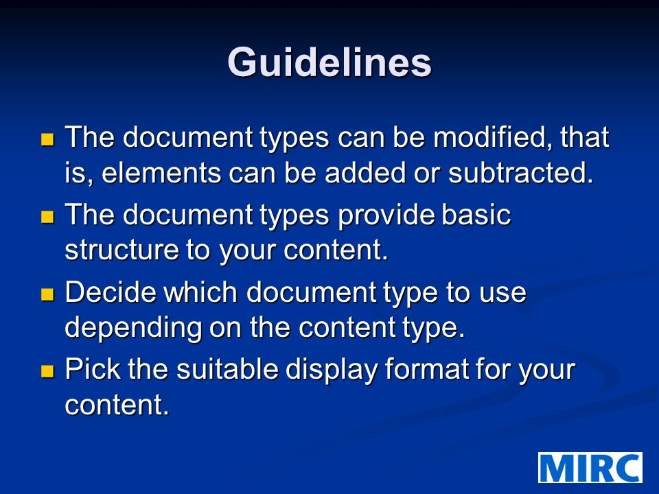 Guidelines The document types can be modified, that is, elements can be added or subtracted.