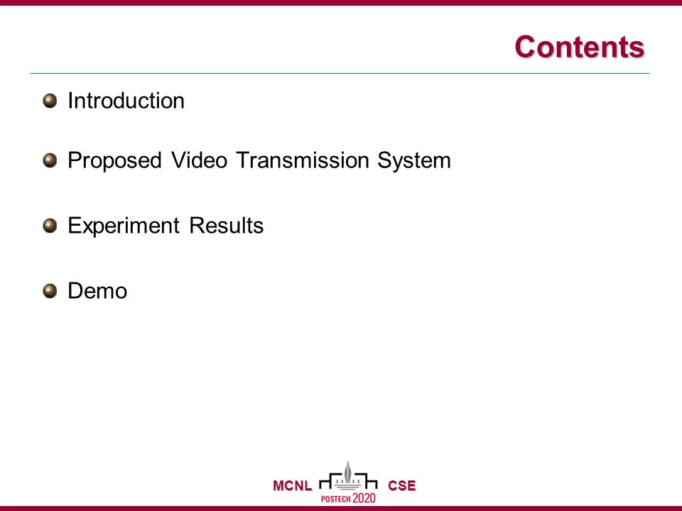 MCNL CSE Contents Introduction Proposed Video Transmission System Experiment Results Demo