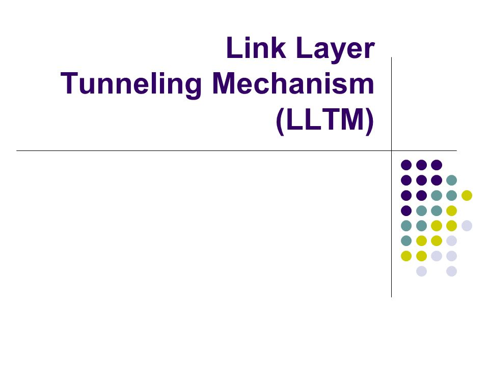 Link Layer Tunneling Mechanism (LLTM)