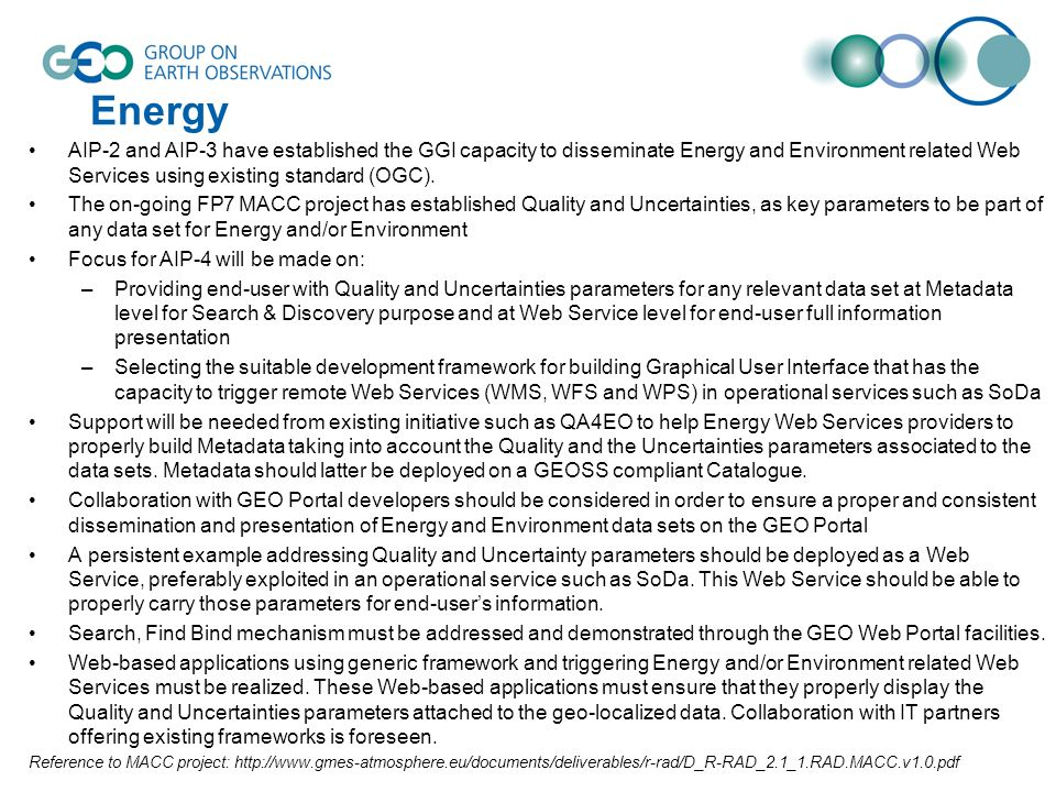 Energy AIP-2 and AIP-3 have established the GGI capacity to disseminate Energy and Environment related Web Services using existing standard (OGC).