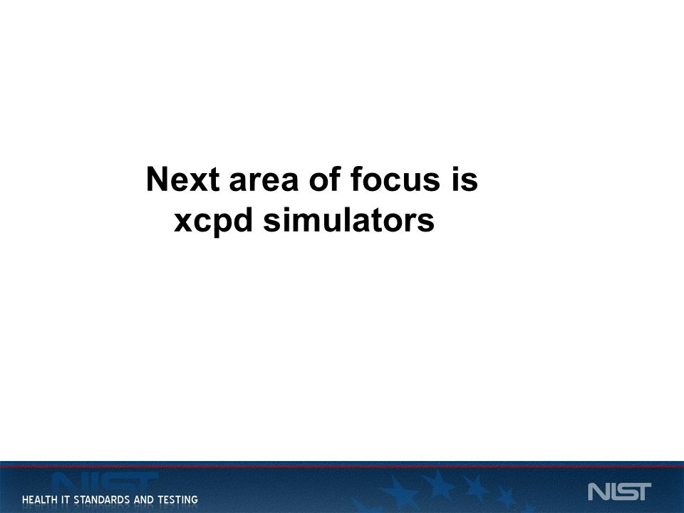 11 Next area of focus is xcpd simulators