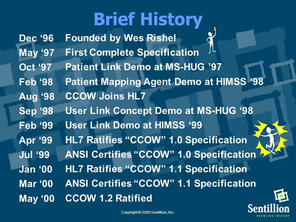 Copyright © 2000 Sentillion, Inc. *HIMSS 2001 Demonstration OrganizationComponentTechnology AgilentCIS ApplicationWindows BionetrixBiometric Applicati