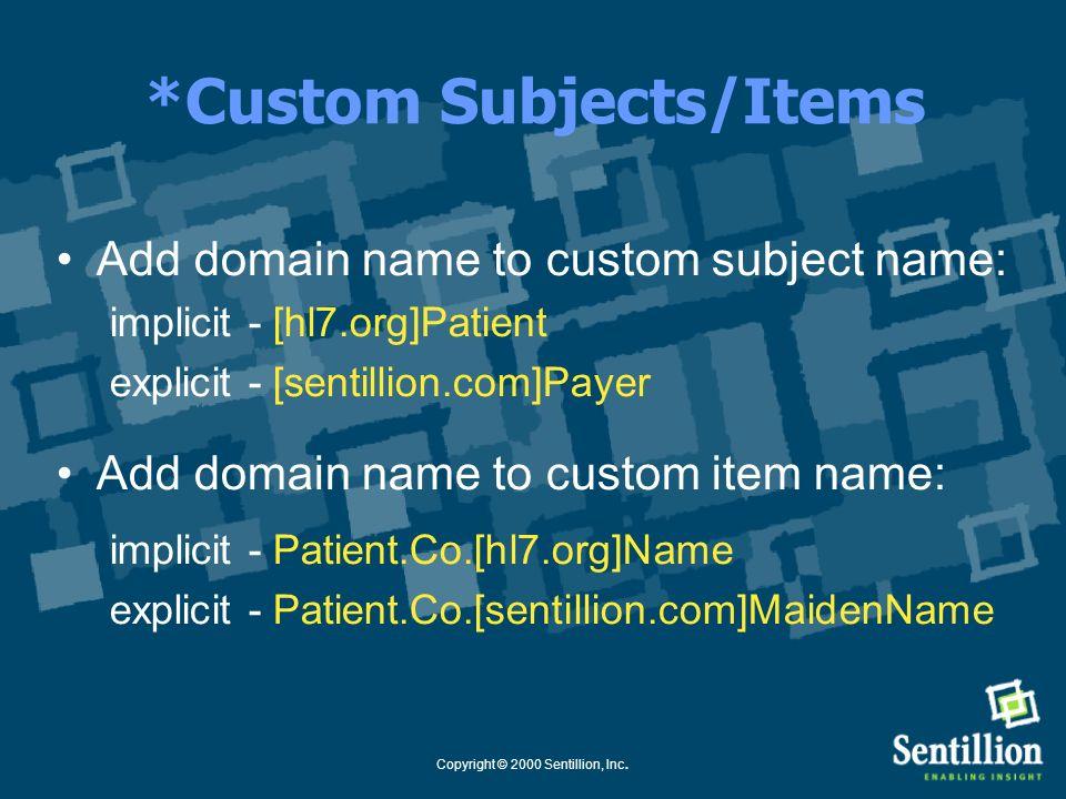 Copyright © 2000 Sentillion, Inc. *Item Example Identifier Data Item : Name = Patient.Id.MRN.City_Clinic Value = RAS-331000344-JHJ-9817238 Corroborati