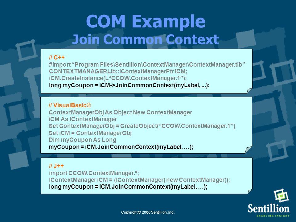 Copyright © 2000 Sentillion, Inc. Windows Registry ComponentProg Id Context ManagerCCOW.ContextManager Patient Mapping AgentCCOW.MappingAgent_Patient