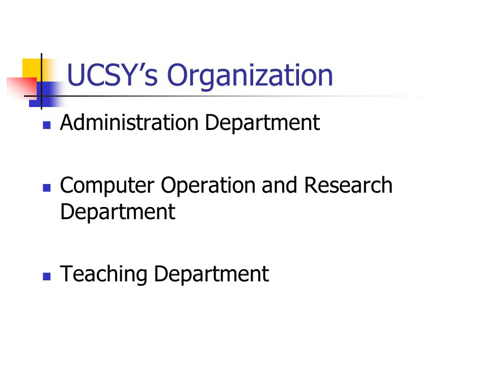 UCSYs Organization Administration Department Computer Operation and Research Department Teaching Department