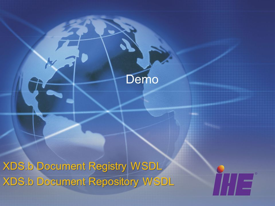 Demo XDS.b Document Registry WSDL XDS.b Document Repository WSDL
